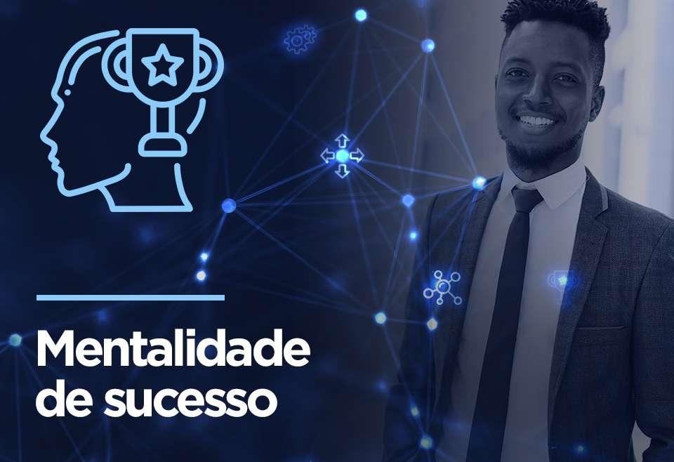 Mentalidade de sucesso (O padrão das mentes vencedoras)